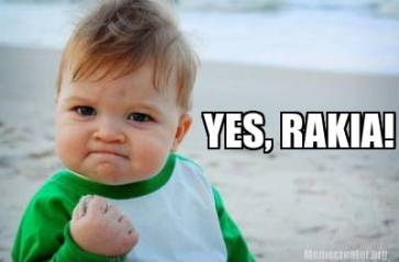 Yes, Rakia!